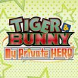 TIGER & BUNNY My Private HERO