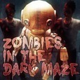 ZOMBIES IN THE DARK MAZE