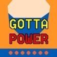 GOTTA POWER - ハチャメチャが押し寄せてくる
